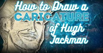 Drawing a Caricature of Hugh Jackman