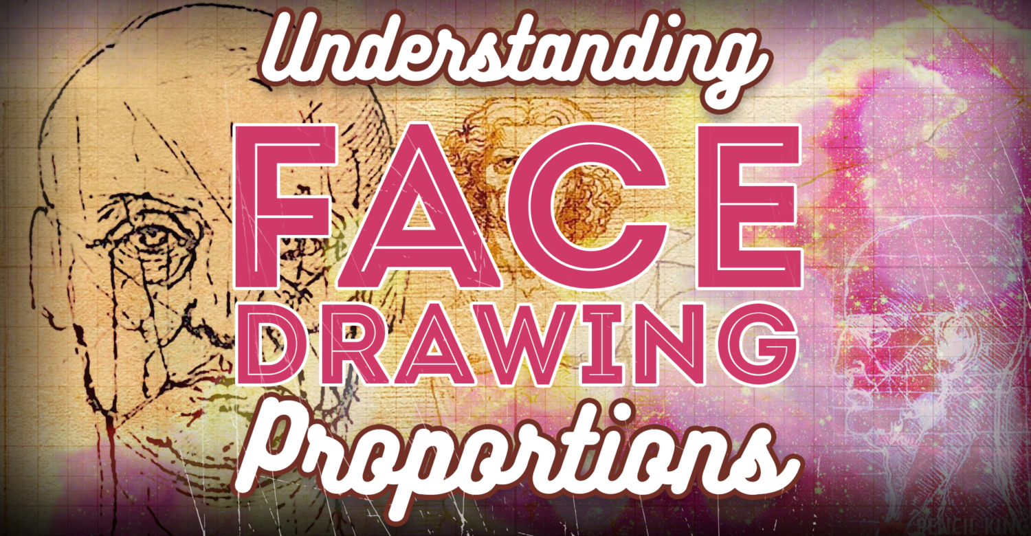 Face Drawing Proportions for Perfect Portraits