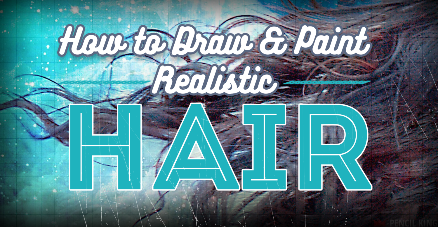 How to Draw Hair That Looks Incredibly Realistic