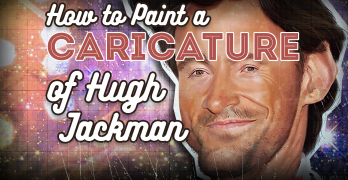How to Paint a Caricature of Actor Hugh Jackman