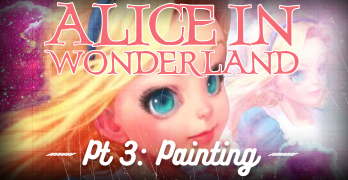 Stylized Painting – Alice in Wonderland Pt3