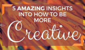 how-to-be-more-creative-feat-image 3 how to be more creative feat image