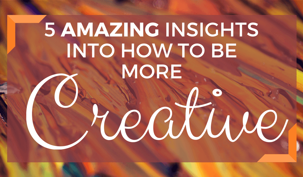 5 Amazing Insights Into How To Be More Creative in Art, Based On Recent Research 2 how to be more creative feat image
