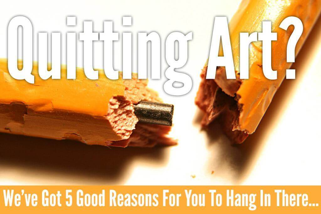 Quitting Art? 5 Good Reasons Why You Might Want To Hang In There, From Professional Artists 2 quitting art broken pencil feat