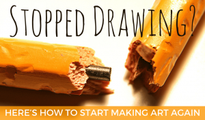how-to-start-making-art-again