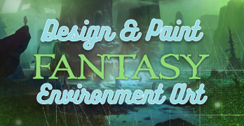Design and Paint Fantasy Environments