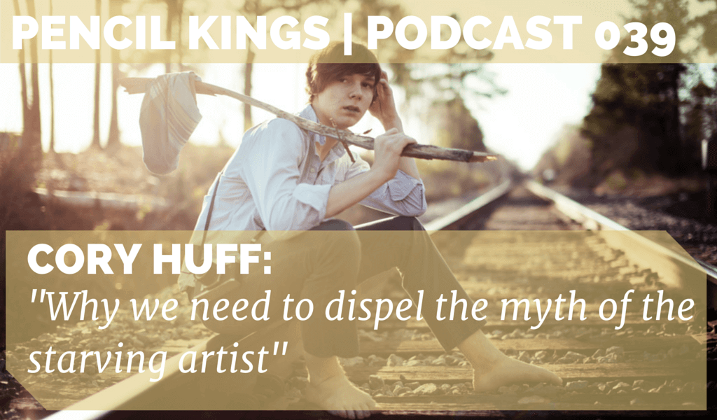 PK 039: Cory Huff on Why We Need to Dispel The Starving Artist Myth 2 039 Cory Huff podcast 01 starving artist