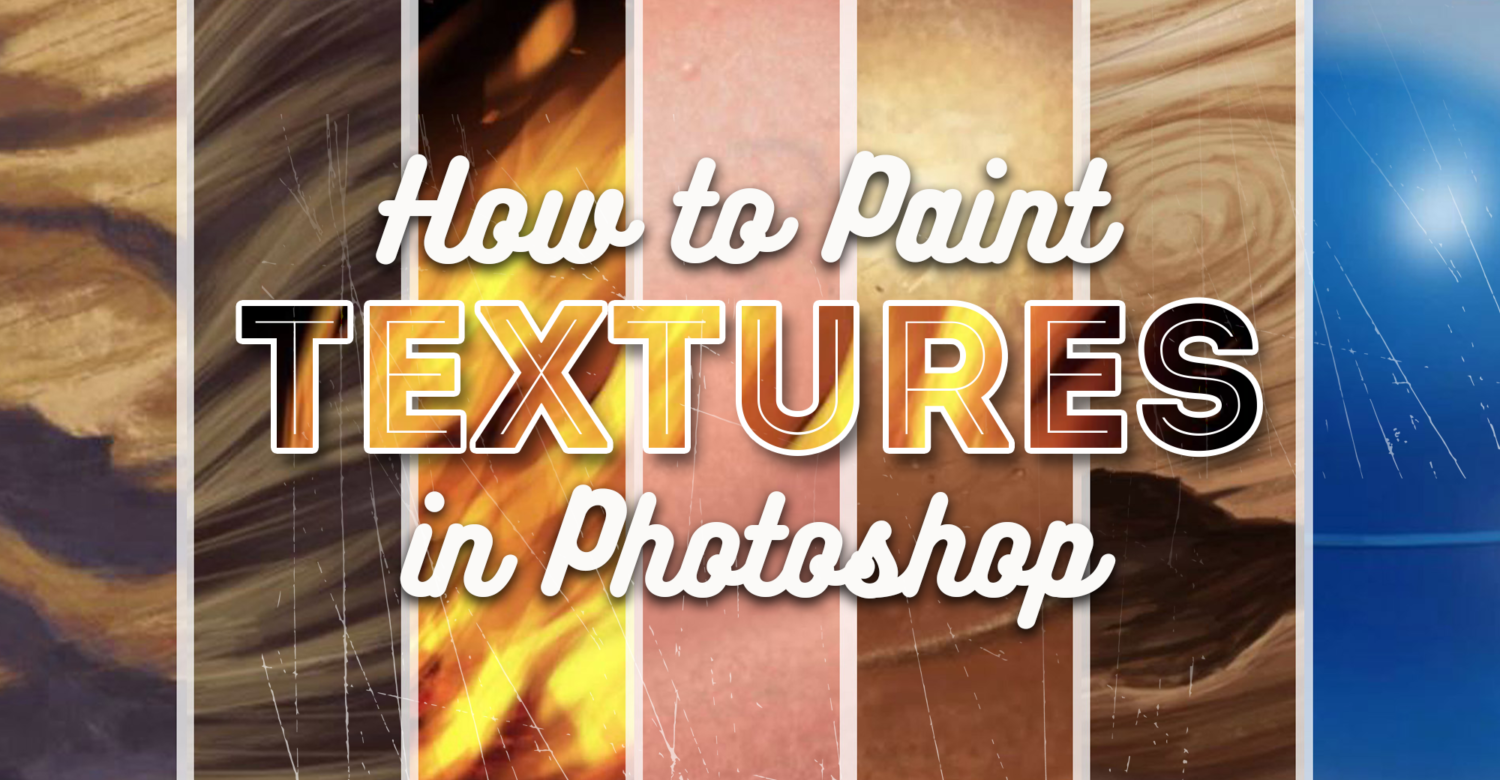 Painting Textures in Photoshop Made Super Easy