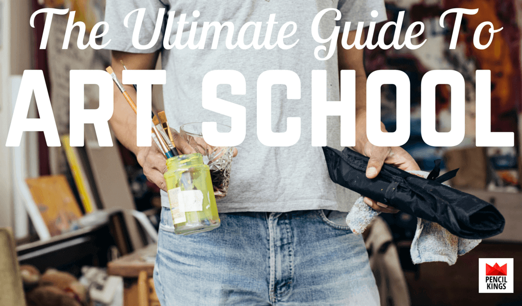 The Ultimate Guide for Going to Art School 2 Pencil Kings Ultimate Guide to Art School