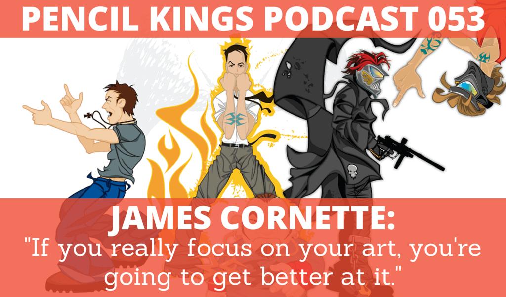 PK 053: James Cornette on Surviving a Year as an Artist 2 053 James Cornette podcast feat image