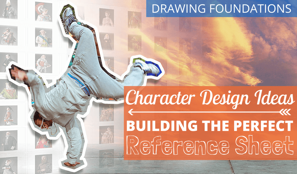 Character Design Ideas: Building the Perfect Reference Library 2 BLOG  Drawing Foundations. Building the perfect reference sheet