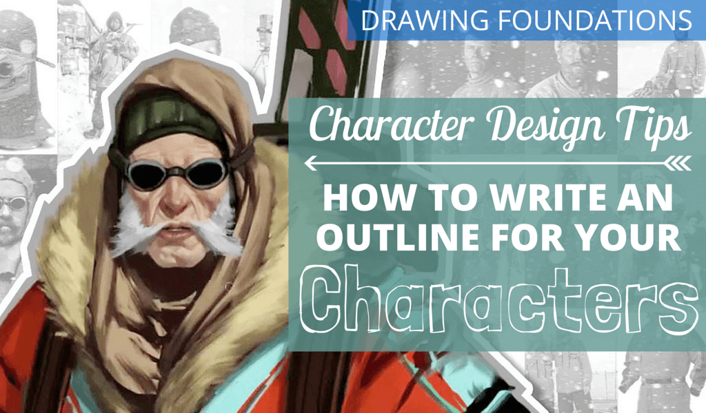 Create Your Own Character: How to Write an Outline for Your Characters 2 Character design tips How to Design a Character