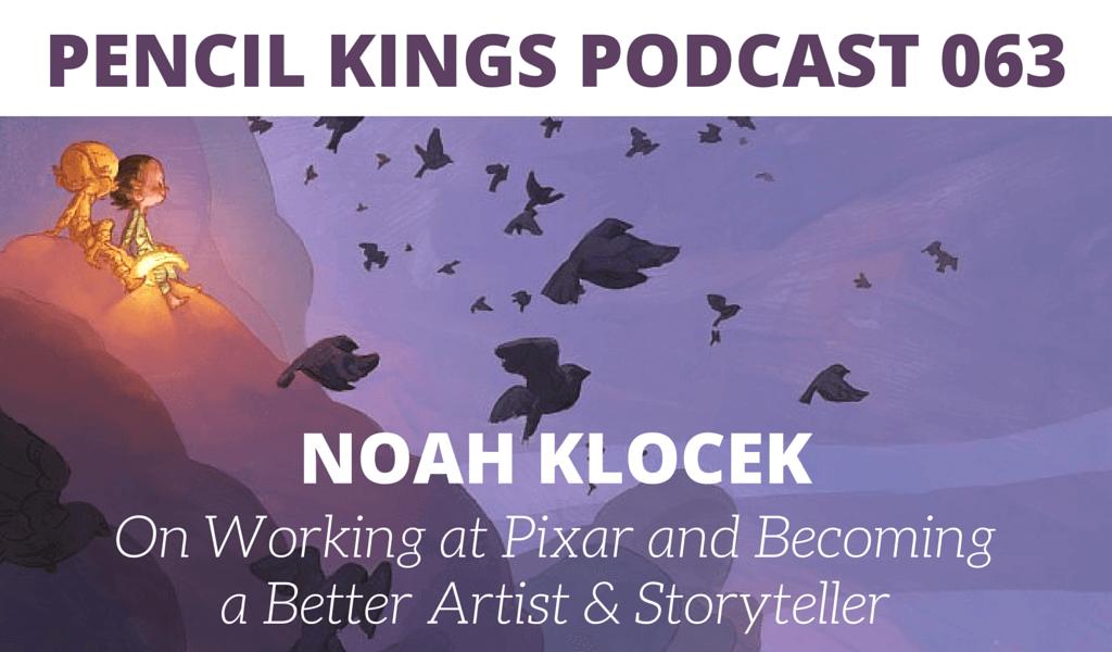 PK 063: Noah Klocek on Working at Pixar and Becoming a Better Artist & Storyteller 2 063 PK063 Noah Klocek podcast feat image