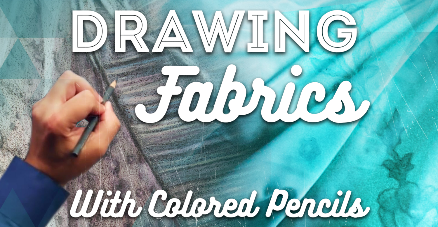 Drawing Fabrics With Colored Pencils: Patterns & Creases