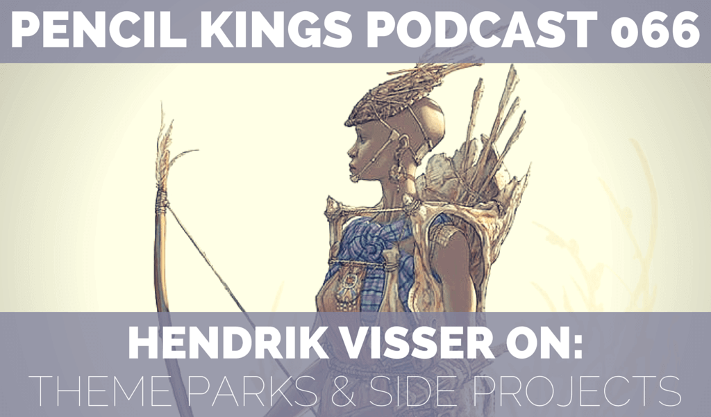 PK 066: Hendrik Visser on Becoming a Theme Park Artist & Working on Side Projects 2 pk 066 PENCIL KINGS PODCAST 066