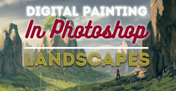 Digital Painting in Photoshop: Landscapes & Scenery