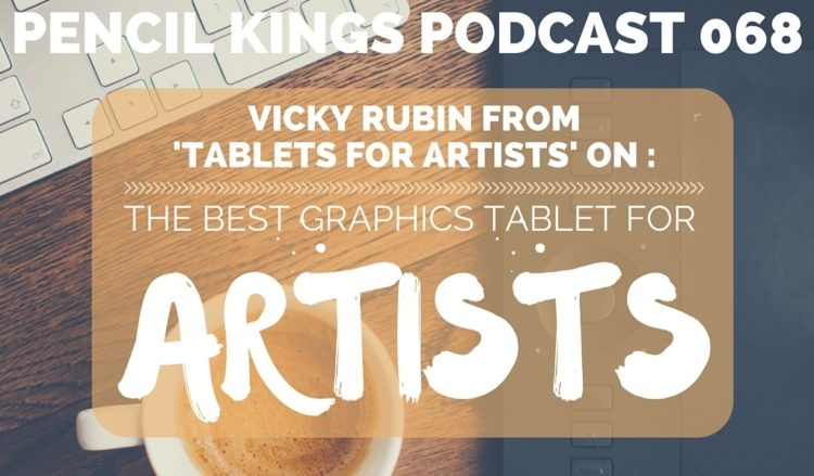 PK 068: Vicky Rubin on Choosing The Best Graphics Tablet For Artists