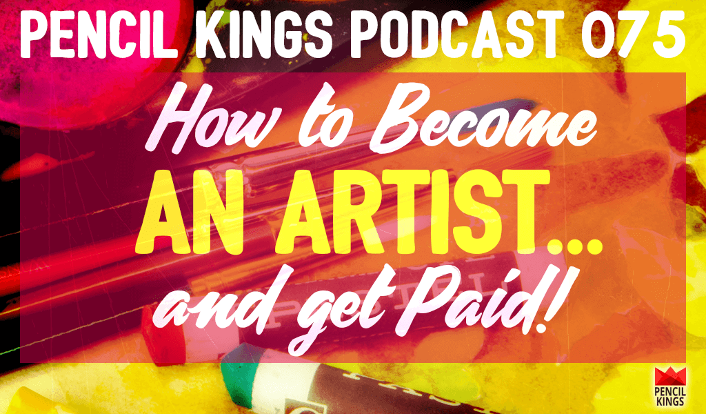 PK 075: How to Become an Artist…and get Paid 2 075 PK 075 podcast header 1 750x439 1
