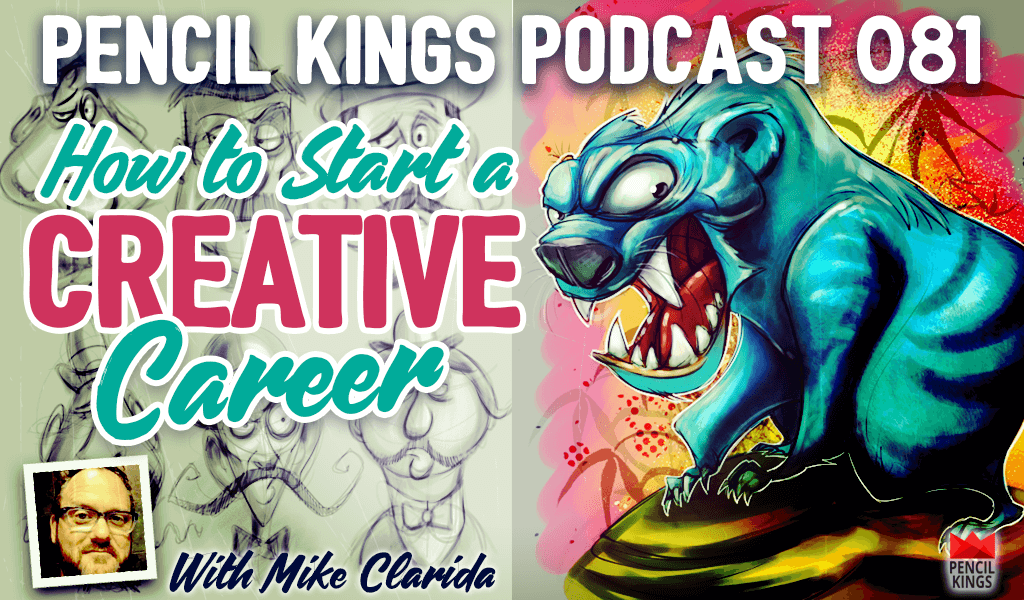 PK 081: How to Start a Creative Career – Interview With Mike Clarida Part 1 2 081 how to start a creative career pencil kings