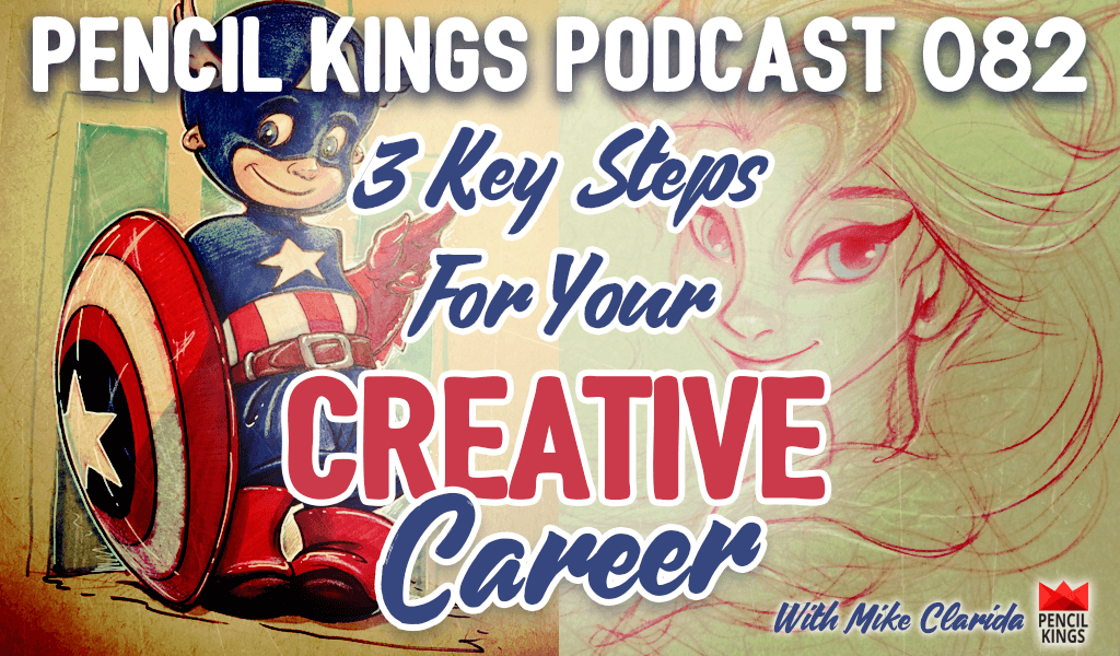 PK 082: 3 Key Steps For Your Creative Career – Interview With Mike Clarida Part 2 2 082 3 key steps for your creative career pencil kings