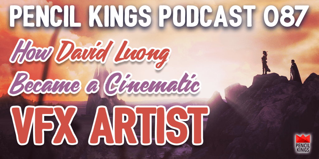 PK 087: How David Luong Became a Cinematic VFX Artist at Blizzard – one of the World's top Game Studios 2 087 cinematic vfx artist david luong pencil kings podcast fb tw