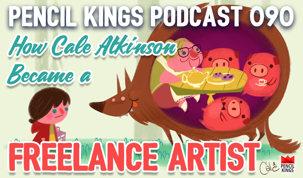PK 090: Acclaimed Illustrator Cale Atkinson Reveals How to Become a Freelance Artist 2 pk 090 how to become a freelance artist cale atkinson podcast pencil kings