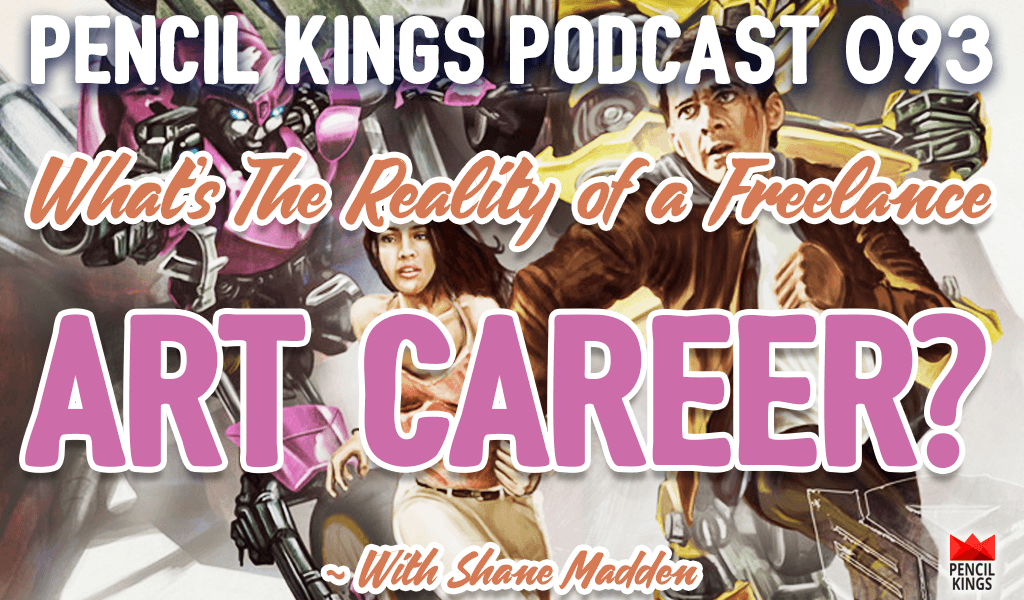PK 093: What's The Reality of a Freelance Art Career? Ask Shane Madden 2 pk 093 reality of a freelance art career pencil kings podcast