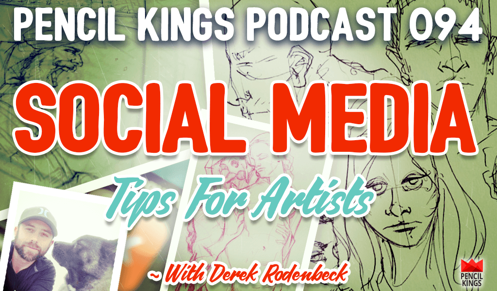 PK 094: Social Media for Artists - Derek Rodenbeck on How to Grow Your Following 2 pk 094 social media for artists derek rodenbeck pencil kings