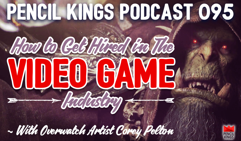 PK 095: How to Get Hired in The Video Game Industry - With Overwatch Artist Corey Pelton 2 pk 095 how to get hired in the video game industry pencilkings