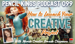 pk_099_how-to-launch-your-creative-project-brenda-chapman-pencilkings 3 pk 099 how to launch your creative project brenda chapman pencilkings