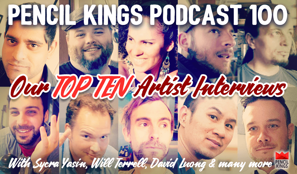 PK 100: The Best of Pencil Kings Top 10 Artist Interviews in One Awesome Podcast 2 pk 100 best of pencil kings artist interviews