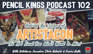 pk_102_artistacon-art-convention-pencil-kings-podcast-pk 3 pk 102 artistacon art convention pencil kings podcast pk