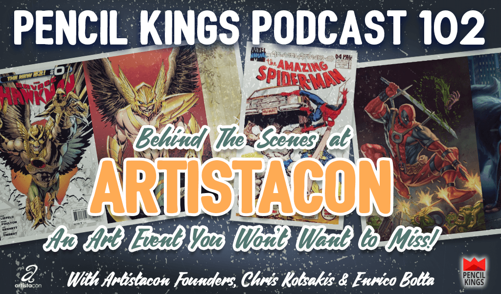 PK 102: Artistacon - a New Creative Convention You Won't Want to Miss 2 pk 102 artistacon art convention pencil kings podcast pk