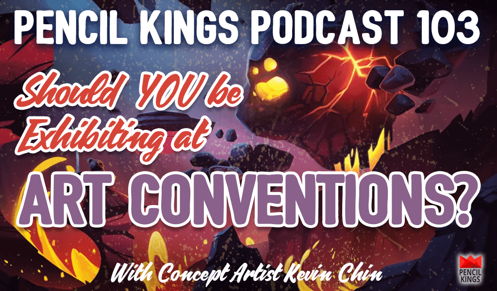 PK 103: Should You Be Exhibiting at Art Conventions? 2 pk 103 exhibiting at art conventions pencil kings podcast pk