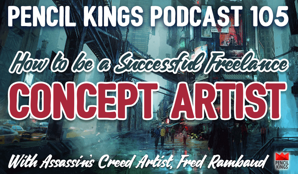 PK 105: Assassin's Creed Artist Fred Rambaud Reveals How to Be a Successful Freelance Concept Artist 2 pk 105 freelance concept artist pencil kings podcast pk