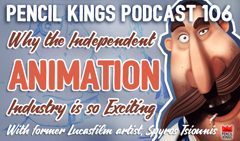 PK 106: Why the Independent Animation Industry is so Exciting for Artists 2 pk 106 indie animation industry pencil kings podcast pk