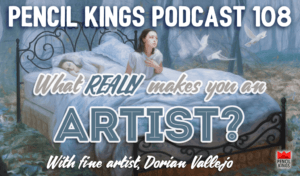 pk_108_what-makes-you-an-artist-pencil-kings-podcast-pk-v2 3 pk 108 what makes you an artist pencil kings podcast pk v2