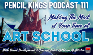 pk_111_making-the-most-of-your-time-at-art-school-pencil-kings-podcast-pk 1 pk 111 making the most of your time at art school pencil kings podcast pk