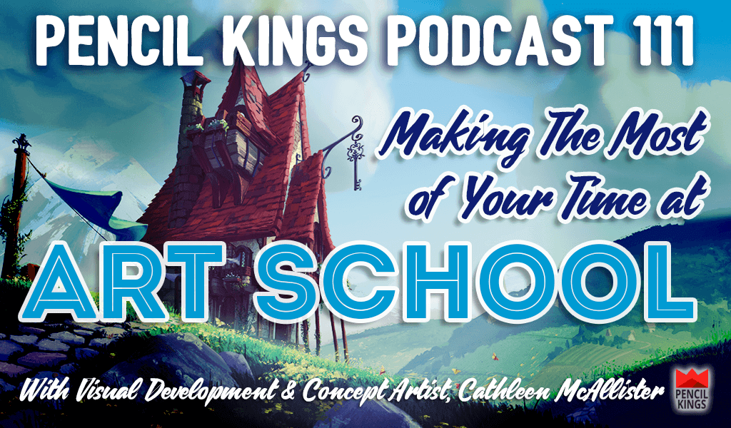 PK 111: Making The Most of Your Time in Art School - Interview With Concept Artist, Cathleen McAllister 2 pk 111 making the most of your time at art school pencil kings podcast pk