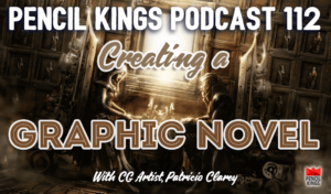 pk_112_creating-a-graphic-novel-pencil-kings-podcast-pk 3 pk 112 creating a graphic novel pencil kings podcast pk