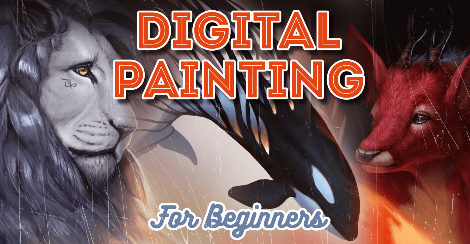 Digital Painting for Beginner Artists – Learn the Process From Start to Finish