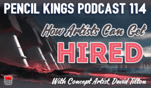 pk_114_how-to-get-hired-as-an-artist-pencil-kings-podcast-pk 3 pk 114 how to get hired as an artist pencil kings podcast pk