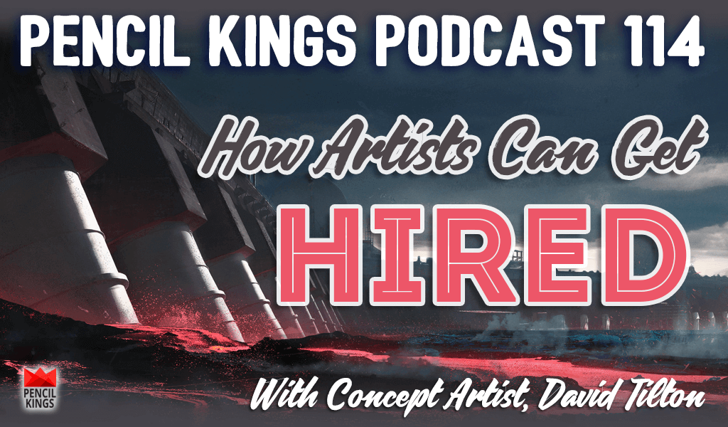 PK 114: How to Get Hired as an Artist - Interview With Concept Artist, David Tilton 2 pk 114 how to get hired as an artist pencil kings podcast pk