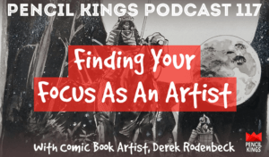 pk_117_finding-your-focus-as-an-artist-pencil-kings-podcast-pk 3 pk 117 finding your focus as an artist pencil kings podcast pk