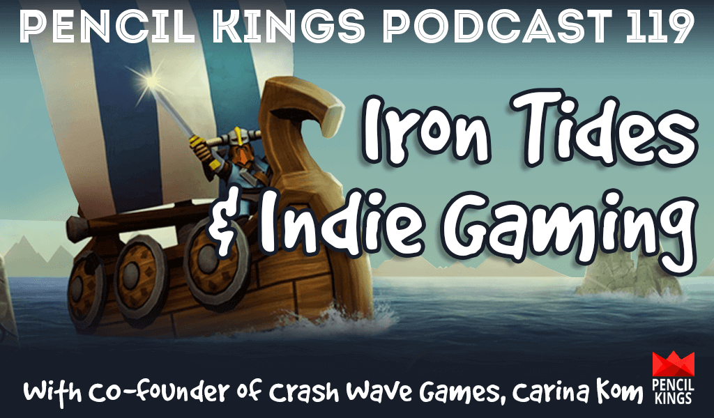 PK 119: Indie Gaming and Iron Tides - Interview With Crash Wave Games Co-founder, Carina Kom 2 pk 119 iron tides indie gaming pencil kings podcast pk
