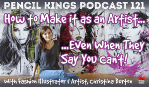 pk_121_how-to-make-it-as-an-artist-pencil-kings-podcast-pk 3 pk 121 how to make it as an artist pencil kings podcast pk