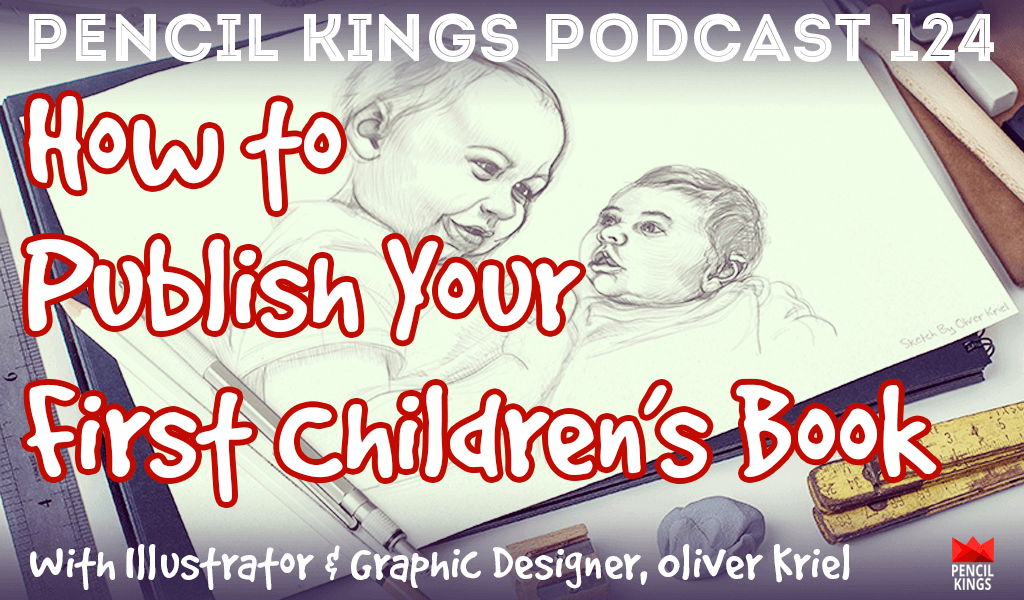 PK 124: How to Publish Your First Children's Book - With Illustrator, Oliver Kriel 2 pk 124 how to publish a childrens book pencil kings podcast pk