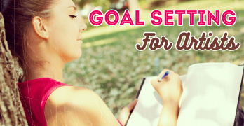 Goal Setting for Artists – The Ultimate Action Plan to Help Develop Your Creative Career