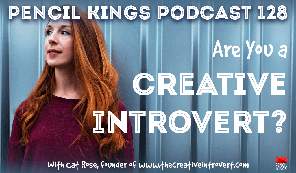PK128: Are You a Creative Introvert, and What can you do About it? Interview With Cat Rose from www.thecreativeintrovert.com 2 pk 128 are you a creative introvert cat rose pencil kings podcast pk