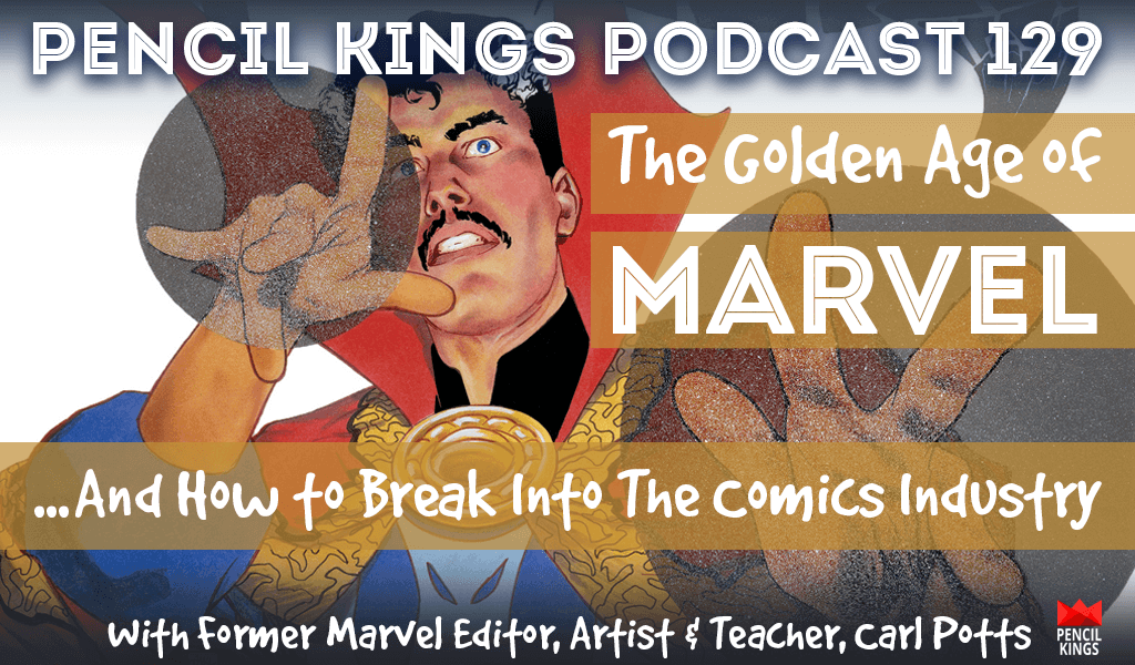 PK129: Carl Potts on the Golden Age of Marvel and How to Break Into the Comics Industry 2 pk 129 how to break into the comic book industry carl potts pk podcast